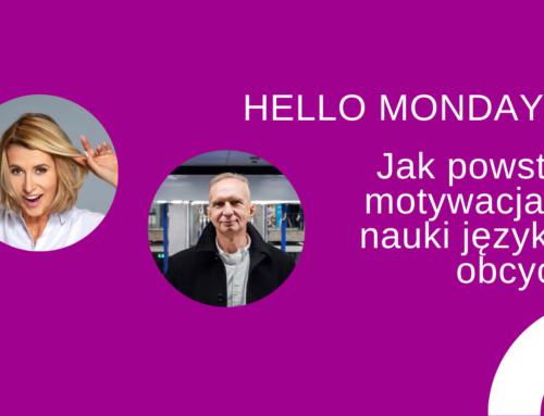 Jak powstaje motywacja donauki języków obcych? Hello Monday #1