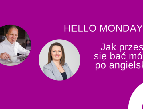 Jak przestać się bać mówić poangielsku izacząć rozmawiać? – Hello Monday #5